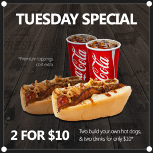 Every Tuesday: Get 2 for $10